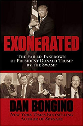 Exonerated: The Failed Takedown of President Donald Trump by the Swamp