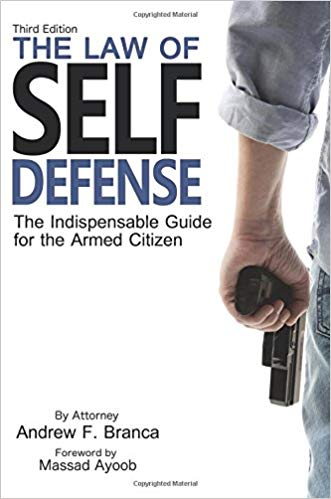 The Law of Self Defense: The Indispensable Guide to the Armed Citizen