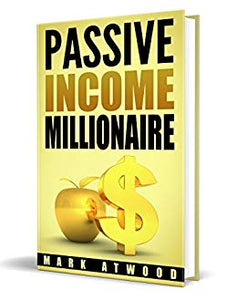 Passive Income Millionaire: Generating Passive Income Streams And Why YOU Will Fail (Passive Income, Passive Income Online, Passive Income Streams)