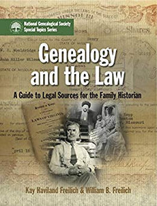 Genealogy and the Law: A Guide to Legal Sources for the Family Historian (NGS Special Topics Series Book 114)