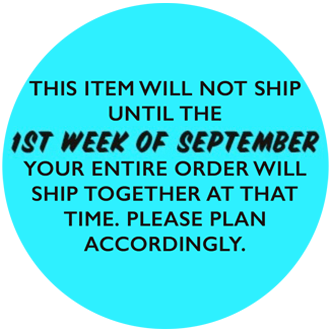 This Item will not ship until the 1st week of September