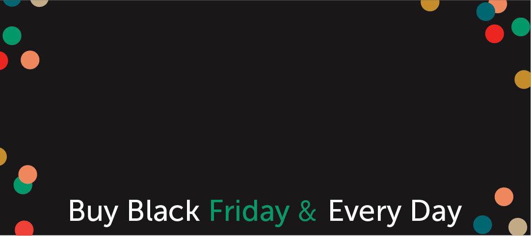 Buy Black (Friday &) Every Day