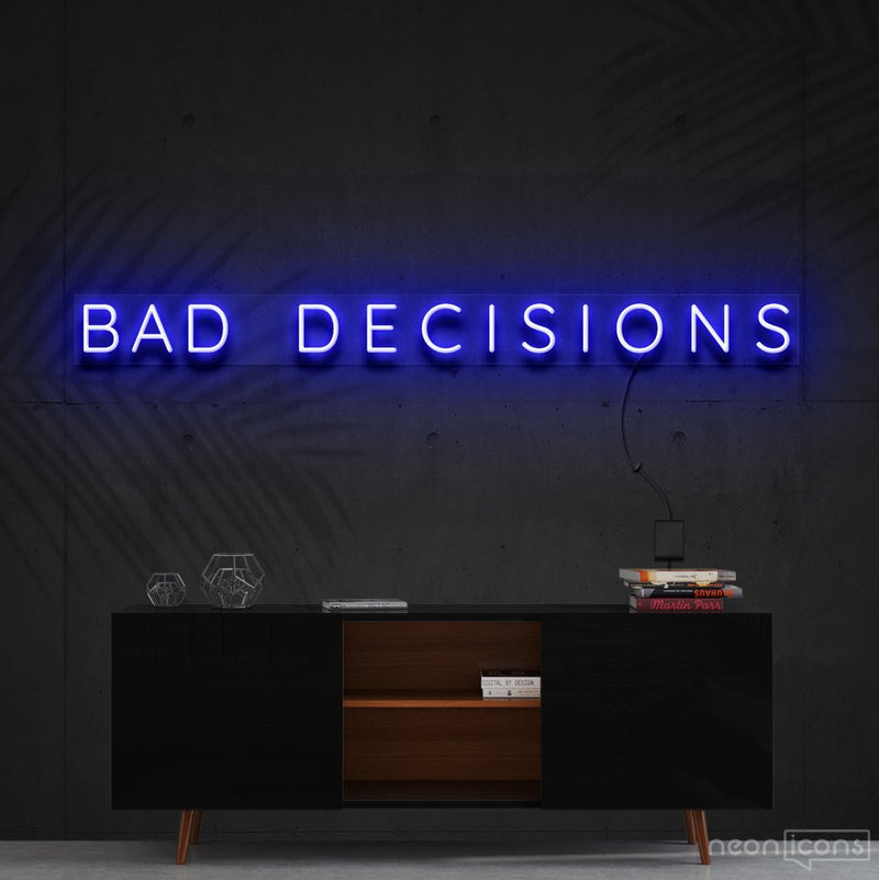 """Bad Decisions"" Neon Sign 120cm (4ft) / Blue / Cut to Shape by Neon Icons"