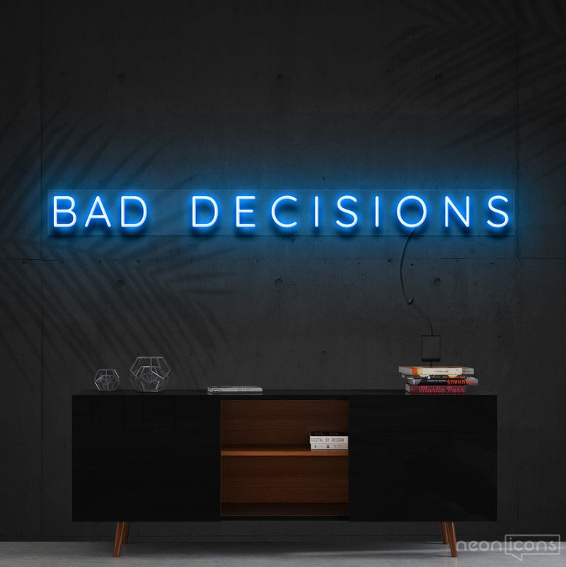 """Bad Decisions"" Neon Sign 120cm (4ft) / Ice Blue / Cut to Shape by Neon Icons"