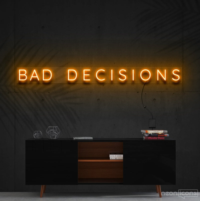 """Bad Decisions"" Neon Sign 120cm (4ft) / Orange / Cut to Shape by Neon Icons"
