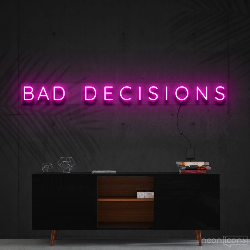 """Bad Decisions"" Neon Sign 120cm (4ft) / Pink / Cut to Shape by Neon Icons"