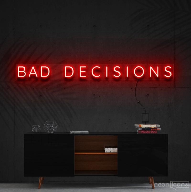 """Bad Decisions"" Neon Sign 120cm (4ft) / Red / Cut to Shape by Neon Icons"