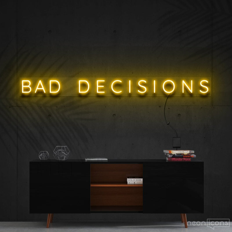 """Bad Decisions"" Neon Sign 120cm (4ft) / Yellow / Cut to Shape by Neon Icons"