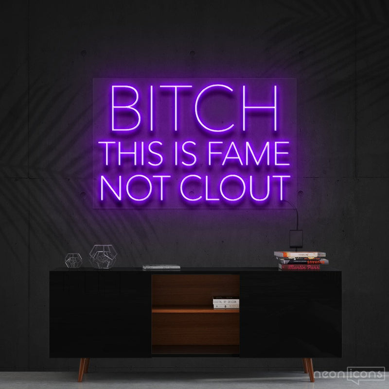 """Bitch This is Fame Not Clout"" Neon Sign 60cm (2ft) / Purple / Cut to Shape by Neon Icons"