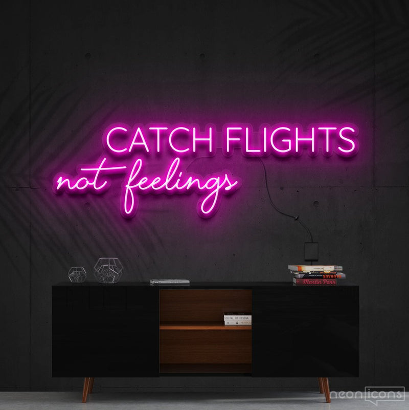 """Catch Flights Not Feelings"" Neon Sign 90cm (3ft) / Pink / Cut to Shape by Neon Icons"