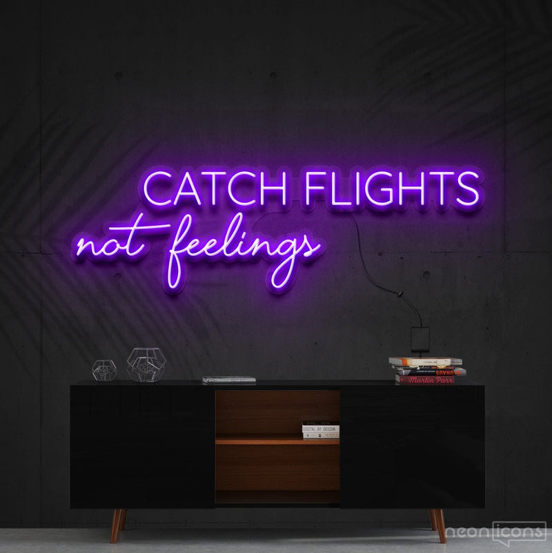 """Catch Flights Not Feelings"" Neon Sign 90cm (3ft) / Purple / Cut to Shape by Neon Icons"