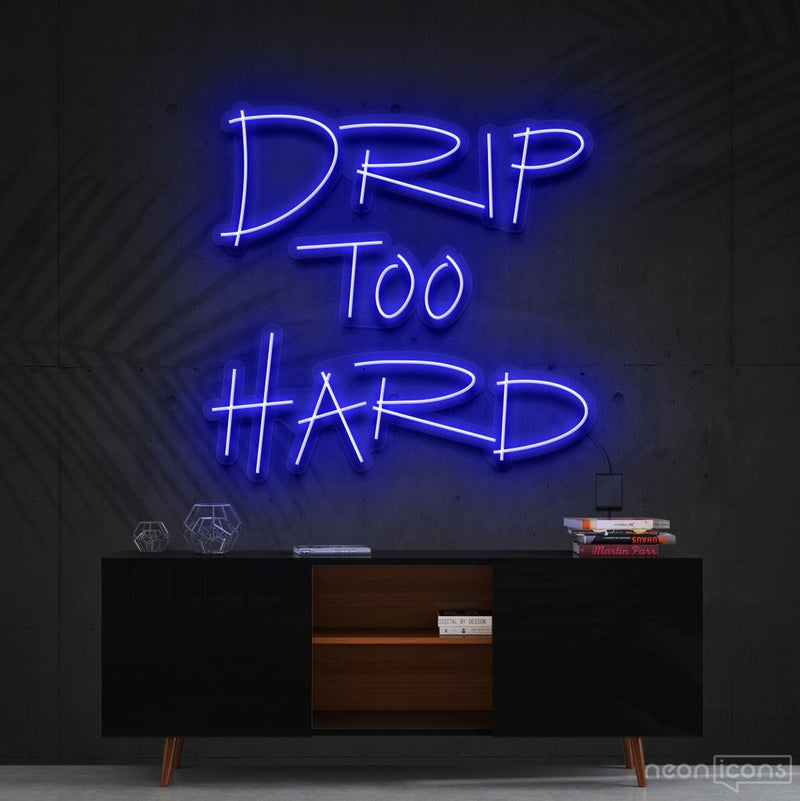 """Drip Too Hard"" Neon Sign 60cm (2ft) / Blue / Cut to Shape by Neon Icons"