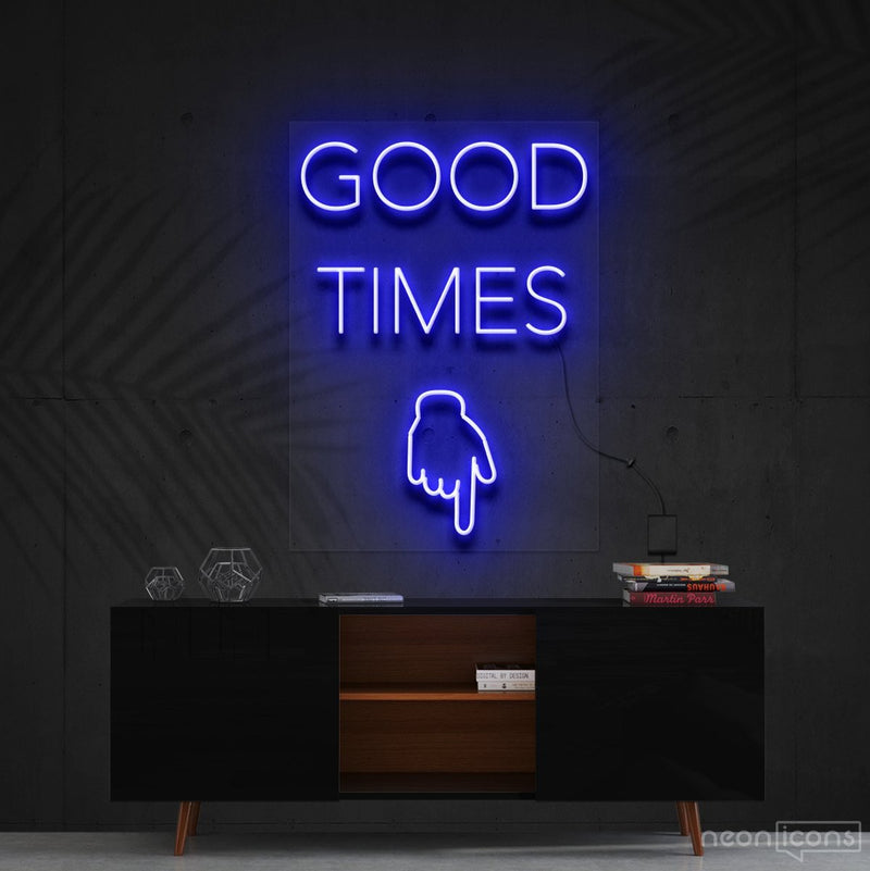 """Good Times This Way"" Neon Sign 60cm (2ft) / Blue / Cut to Shape by Neon Icons"