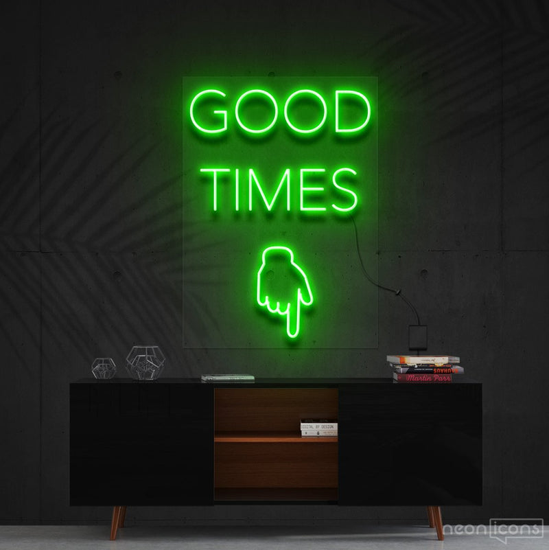 """Good Times This Way"" Neon Sign 60cm (2ft) / Green / Cut to Shape by Neon Icons"