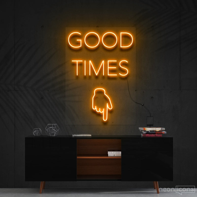 """Good Times This Way"" Neon Sign 60cm (2ft) / Orange / Cut to Shape by Neon Icons"