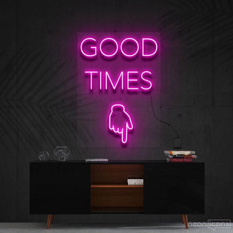 """Good Times This Way"" Neon Sign 60cm (2ft) / Pink / Cut to Shape by Neon Icons"