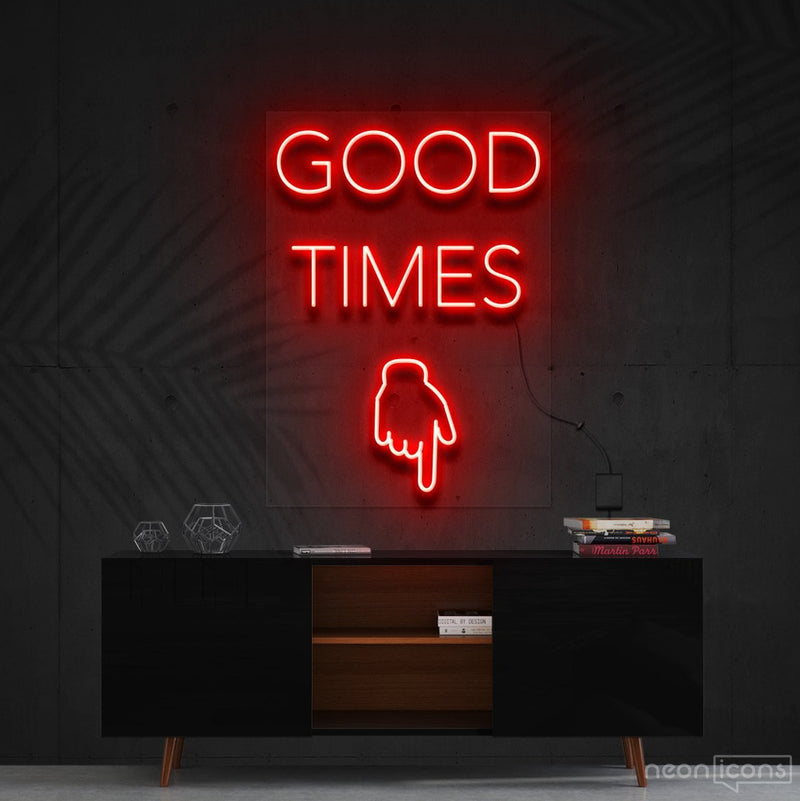 """Good Times This Way"" Neon Sign 60cm (2ft) / Red / Cut to Shape by Neon Icons"