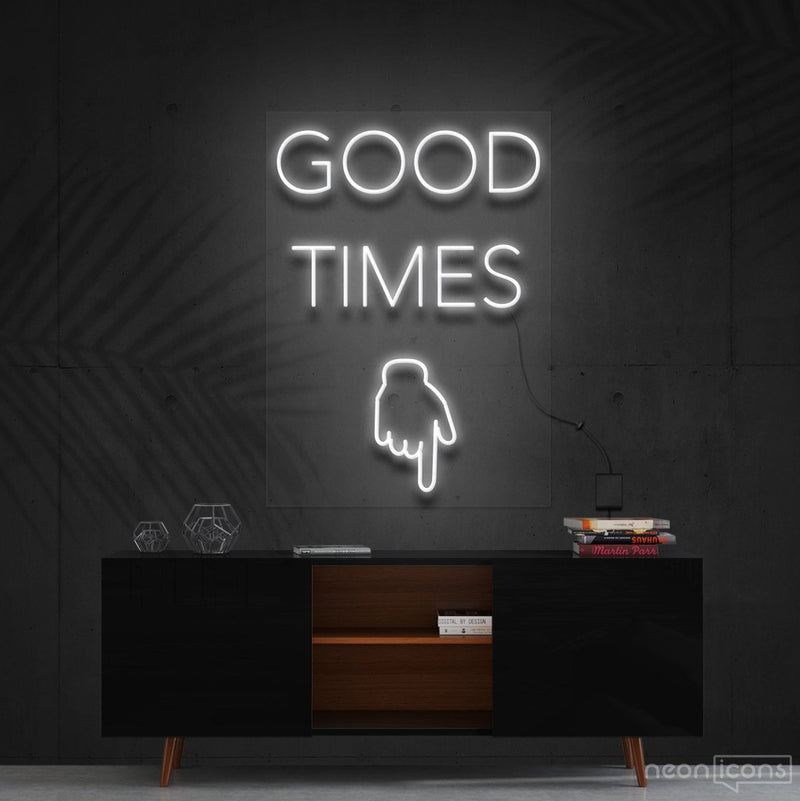 """Good Times This Way"" Neon Sign 60cm (2ft) / White / Cut to Shape by Neon Icons"