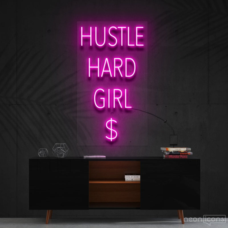 """Hustle Hard Girl $"" Neon Sign 60cm (2ft) / Pink / Cut to Shape by Neon Icons"