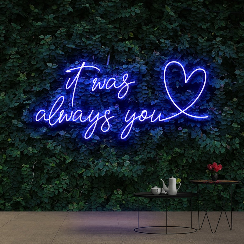 """It Was Always You 2.0"" Neon Sign 90cm (3ft) / Blue / Cut to Shape by Neon Icons"