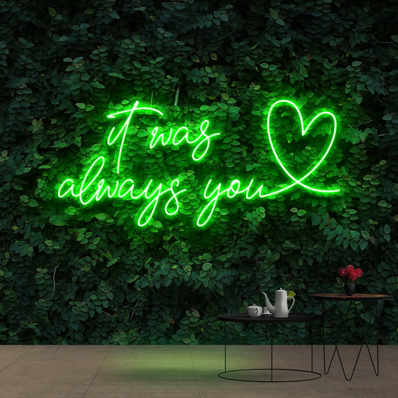 """It Was Always You 2.0"" Neon Sign 90cm (3ft) / Green / Cut to Shape by Neon Icons"