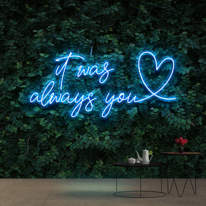 """It Was Always You 2.0"" Neon Sign 90cm (3ft) / Ice Blue / Cut to Shape by Neon Icons"