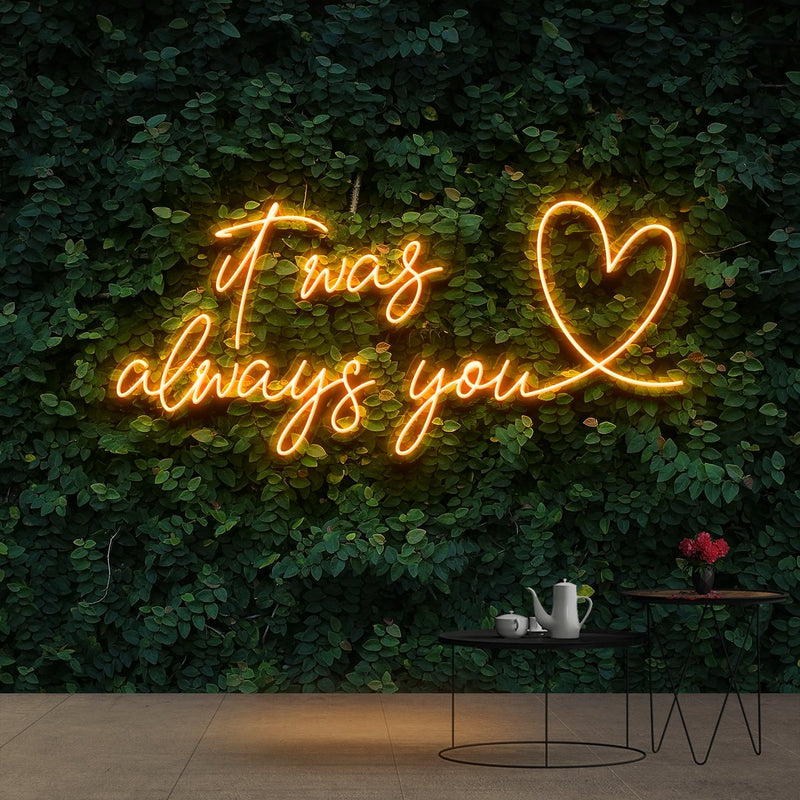 """It Was Always You 2.0"" Neon Sign 90cm (3ft) / Orange / Cut to Shape by Neon Icons"