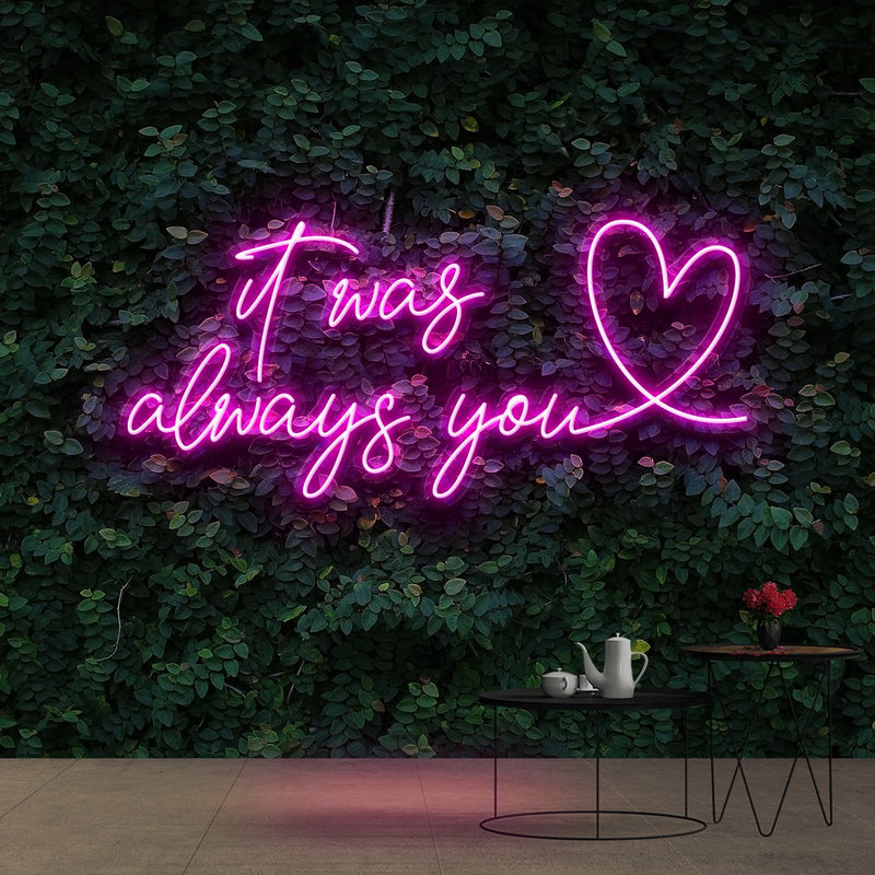 """It Was Always You 2.0"" Neon Sign 90cm (3ft) / Pink / Cut to Shape by Neon Icons"