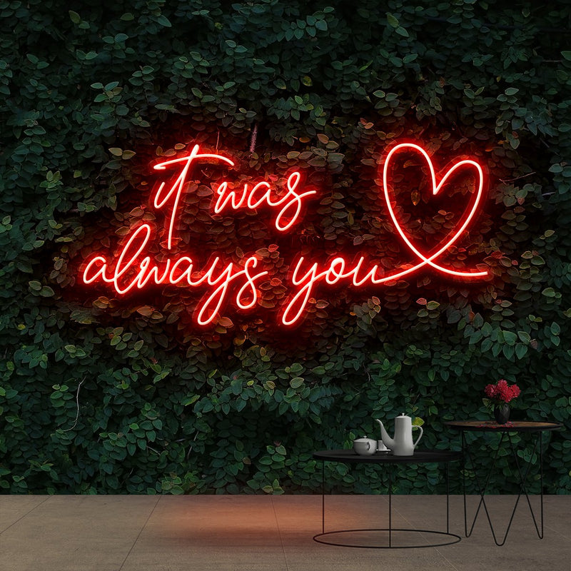 """It Was Always You 2.0"" Neon Sign 90cm (3ft) / Red / Cut to Shape by Neon Icons"