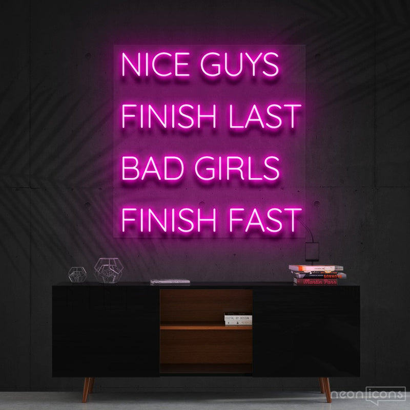 """Nice Guys Finish Last"" Neon Sign 60cm (2ft) / Pink / Cut to Shape by Neon Icons"