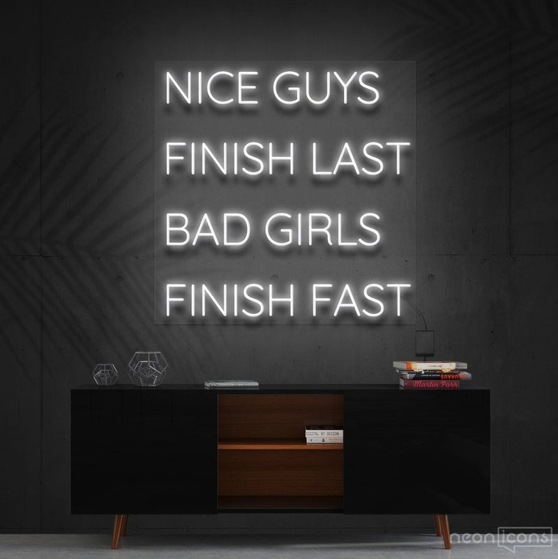 """Nice Guys Finish Last"" Neon Sign 60cm (2ft) / White / Cut to Shape by Neon Icons"