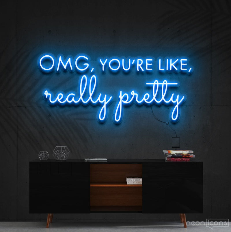 """OMG, You're Like, Really Pretty"" Neon Sign 90cm (3ft) / Ice Blue / Cut to Shape by Neon Icons"
