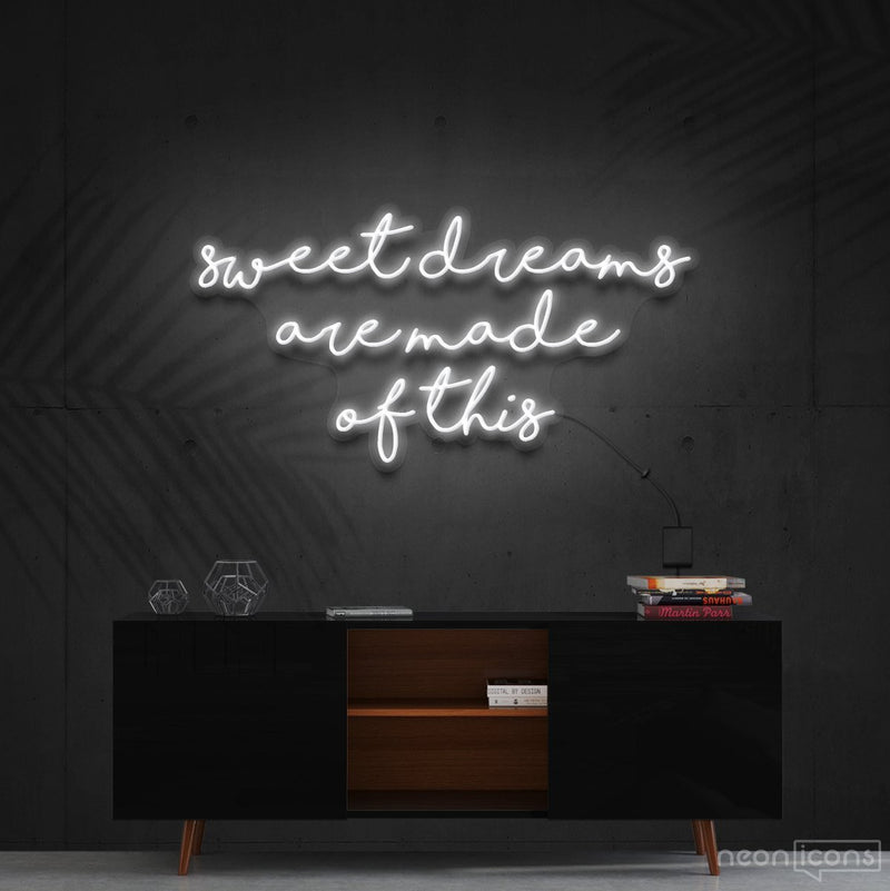 """Sweet Dreams Are Made Of This"" Neon Sign 90cm (3ft) / White / Cut to Shape by Neon Icons"