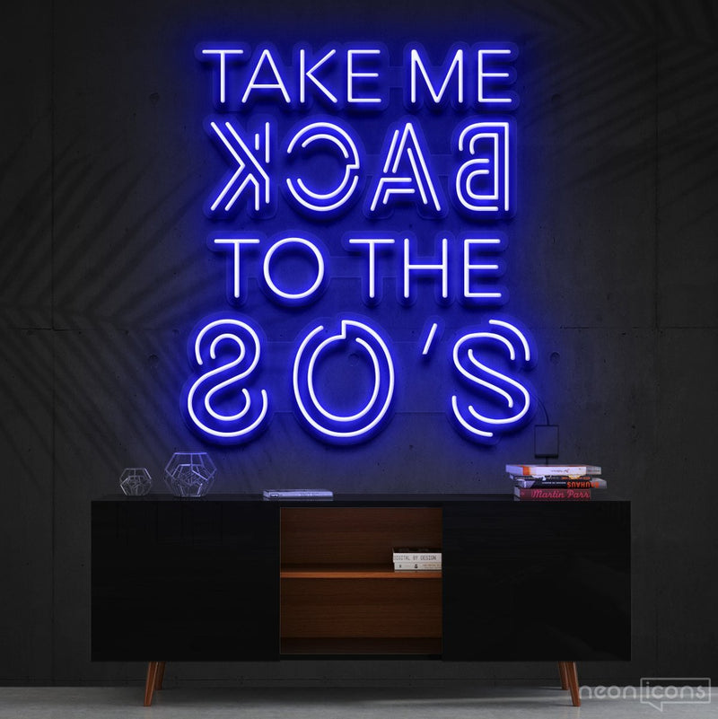 """Take Me Back to The 80's"" Neon Sign 60cm (2ft) / Blue / Cut to Shape by Neon Icons"