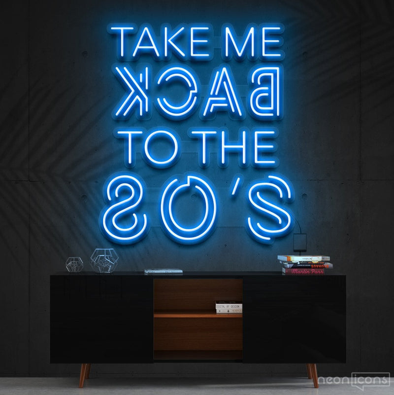 """Take Me Back to The 80's"" Neon Sign 60cm (2ft) / Ice Blue / Cut to Shape by Neon Icons"