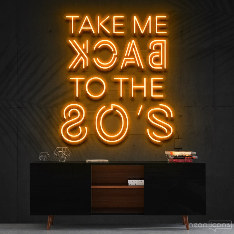 """Take Me Back to The 80's"" Neon Sign 60cm (2ft) / Orange / Cut to Shape by Neon Icons"