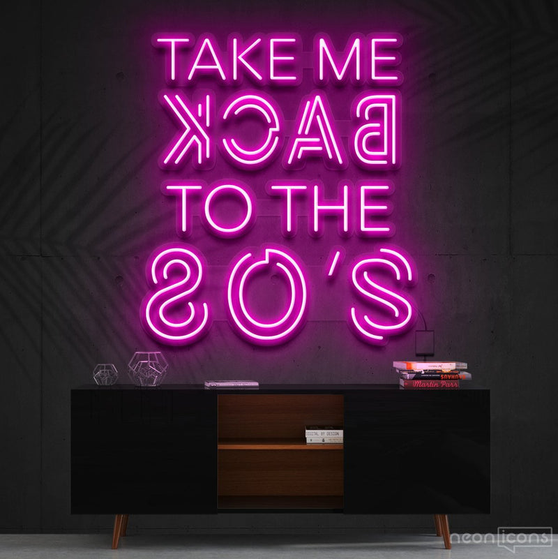"""Take Me Back to The 80's"" Neon Sign 60cm (2ft) / Pink / Cut to Shape by Neon Icons"
