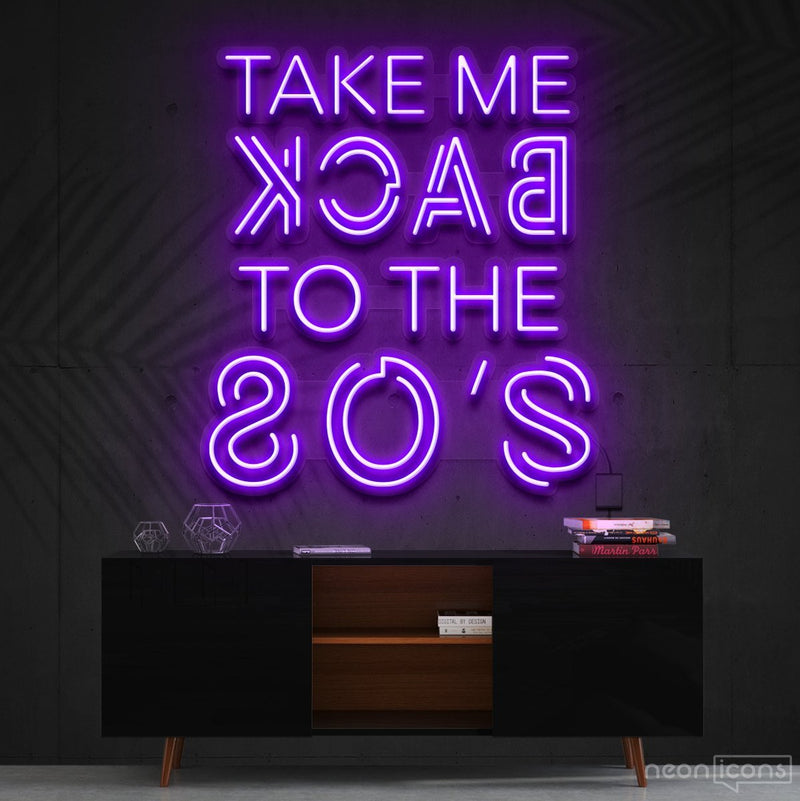 """Take Me Back to The 80's"" Neon Sign 60cm (2ft) / Purple / Cut to Shape by Neon Icons"