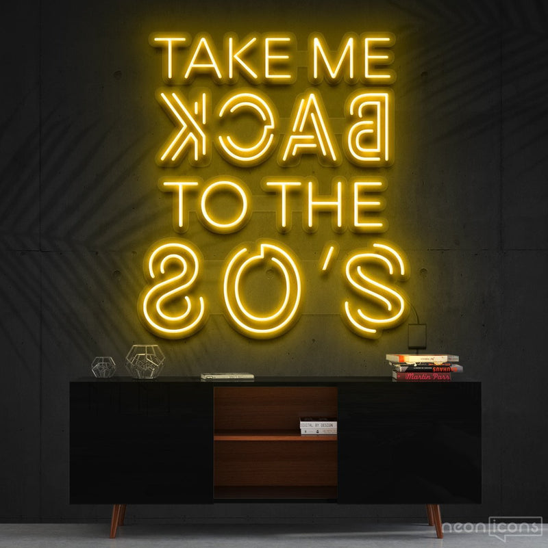 """Take Me Back to The 80's"" Neon Sign 60cm (2ft) / Yellow / Cut to Shape by Neon Icons"