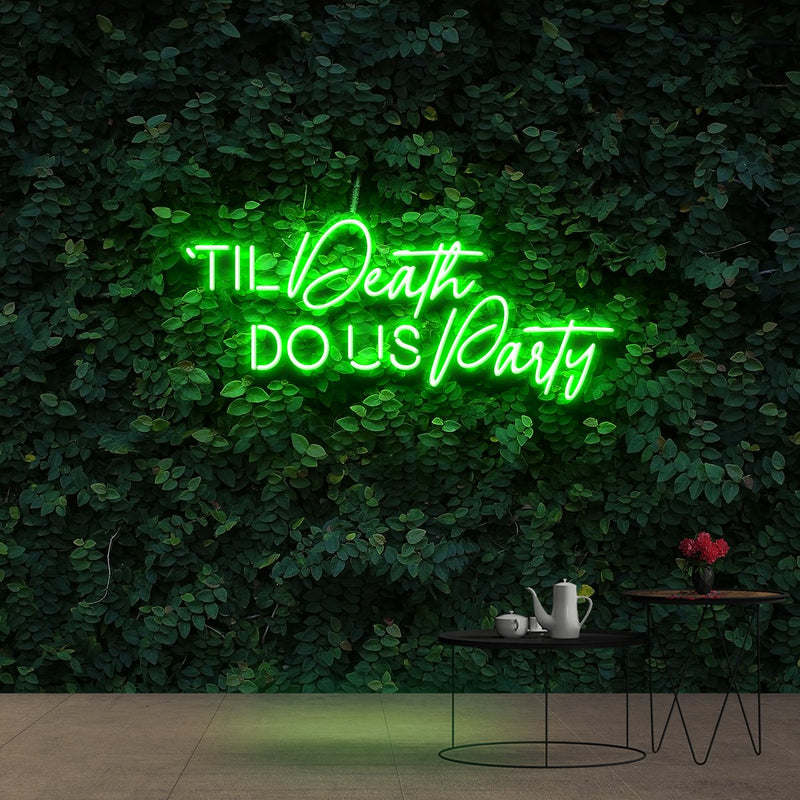 """Til Death Do Us Party"" Neon Sign 90cm (3ft) / Green / Cut to Shape by Neon Icons"