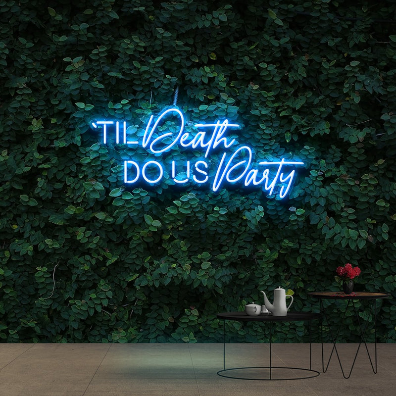 """Til Death Do Us Party"" Neon Sign 90cm (3ft) / Ice Blue / Cut to Shape by Neon Icons"