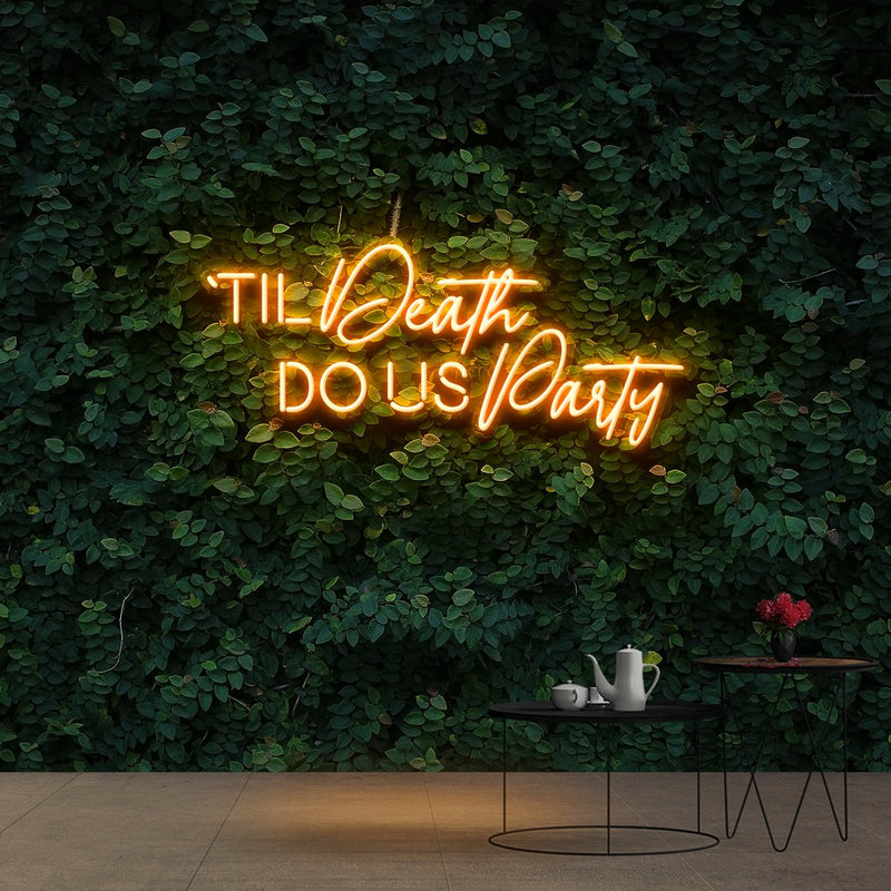 """Til Death Do Us Party"" Neon Sign 90cm (3ft) / Orange / Cut to Shape by Neon Icons"