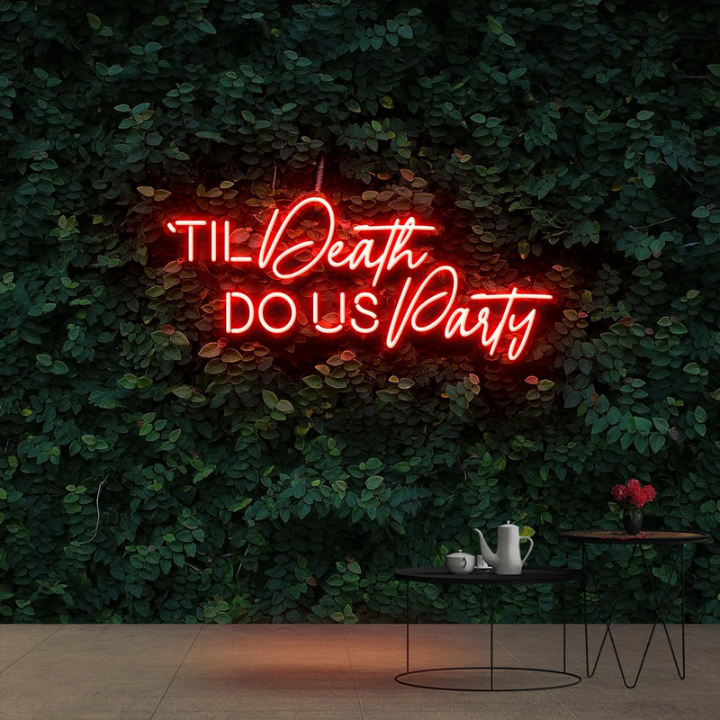 """Til Death Do Us Party"" Neon Sign 90cm (3ft) / Red / Cut to Shape by Neon Icons"