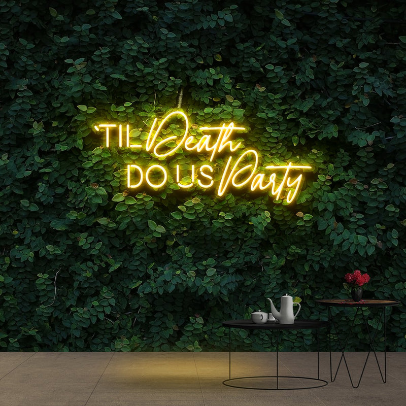 """Til Death Do Us Party"" Neon Sign 90cm (3ft) / Yellow / Cut to Shape by Neon Icons"
