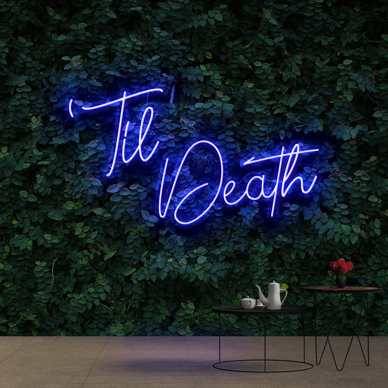 """Til Death"" Neon Sign 60cm (2ft) / Blue / Cut to Shape by Neon Icons"