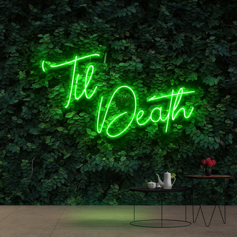 """Til Death"" Neon Sign 60cm (2ft) / Green / Cut to Shape by Neon Icons"