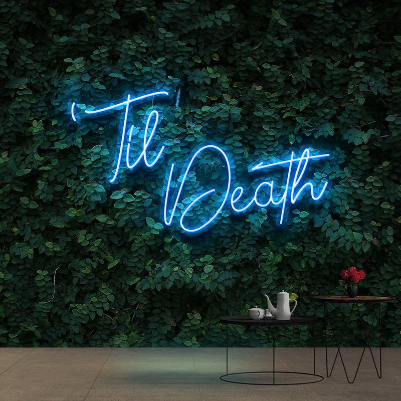 """Til Death"" Neon Sign 60cm (2ft) / Ice Blue / Cut to Shape by Neon Icons"