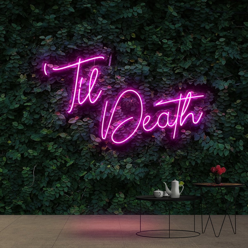 """Til Death"" Neon Sign 60cm (2ft) / Pink / Cut to Shape by Neon Icons"