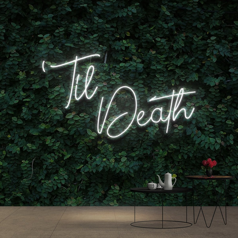 """Til Death"" Neon Sign 60cm (2ft) / White / Cut to Shape by Neon Icons"