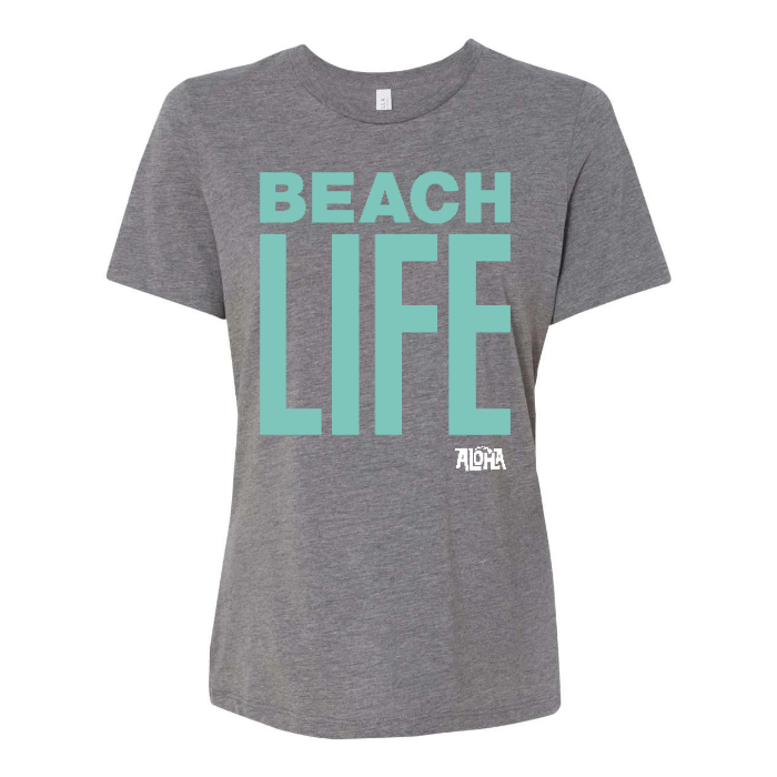 BEACH LIFE Custom Womens Relaxed Tee